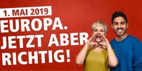 Dachmotiv Europawahlkampagne 2019. Europa. Jetzt aber richtig! und 1. Mai 2019