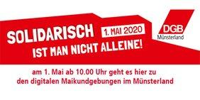 1. Mai 2020: Solidarisch ist man nicht alleine!