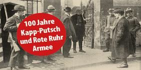 100 Jahre Kapp-Putsch und Rote Ruhr Armee